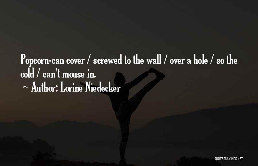 Popcorn Quotes By Lorine Niedecker