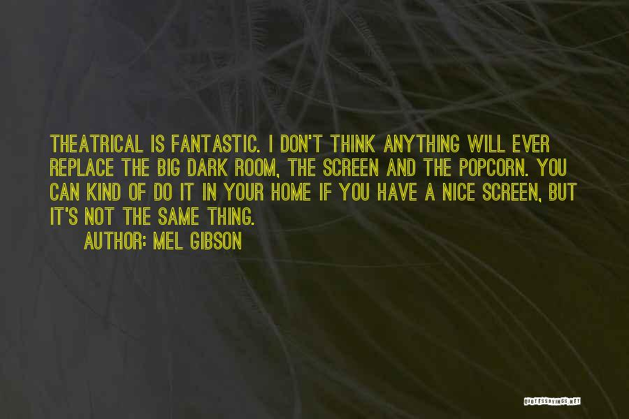 Popcorn Quotes By Mel Gibson