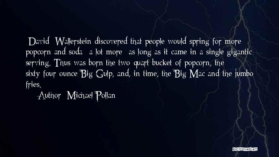 Popcorn Quotes By Michael Pollan