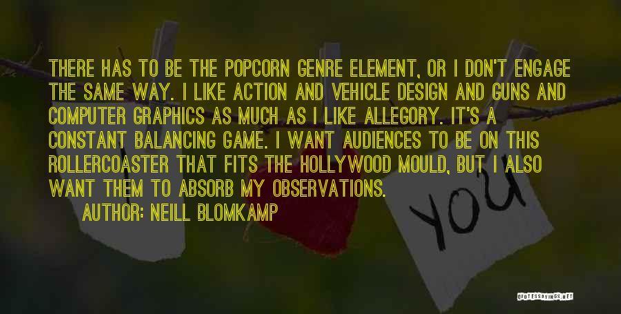 Popcorn Quotes By Neill Blomkamp
