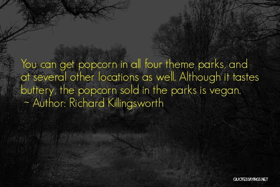 Popcorn Quotes By Richard Killingsworth