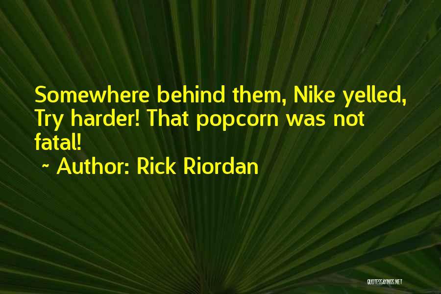 Popcorn Quotes By Rick Riordan