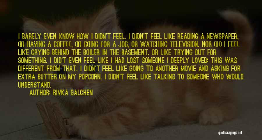 Popcorn Quotes By Rivka Galchen