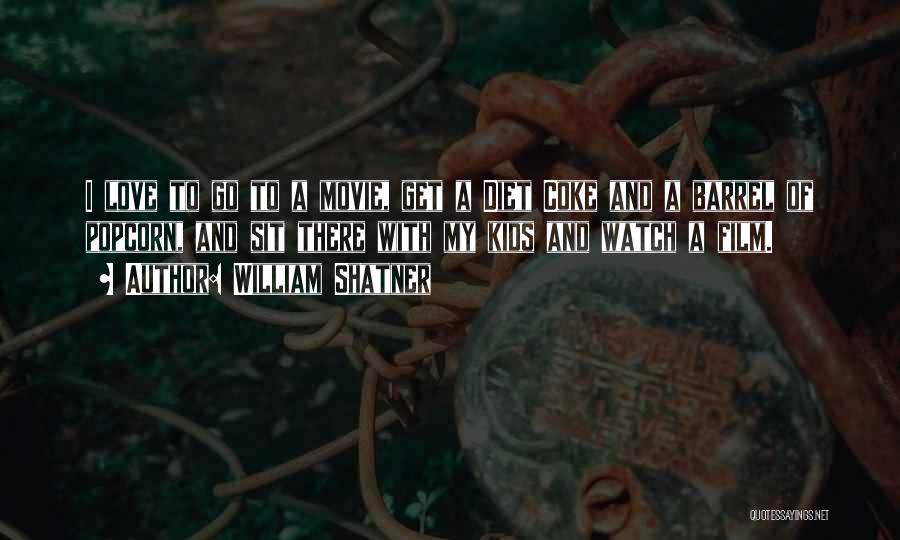 Popcorn Quotes By William Shatner