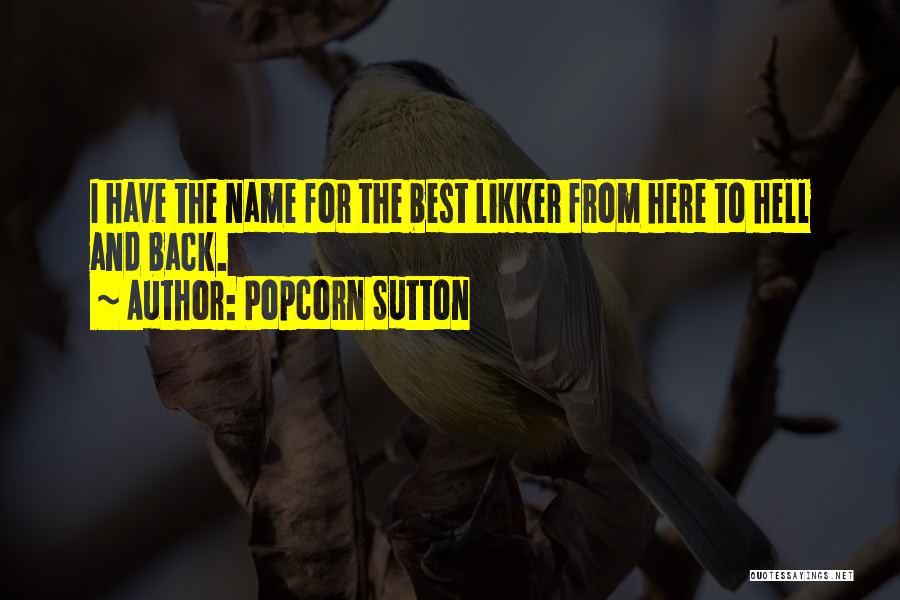 Popcorn Sutton Quotes 1591966