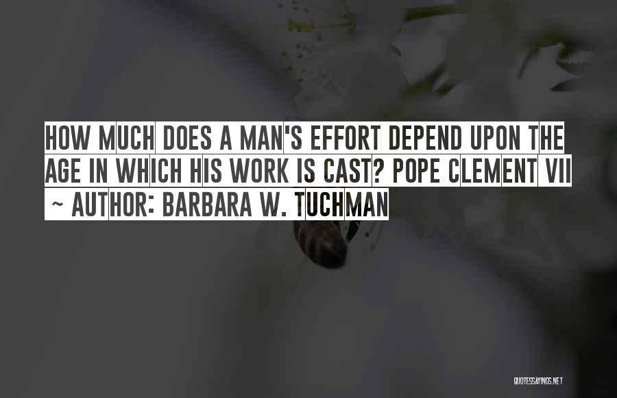 Pope Clement Quotes By Barbara W. Tuchman