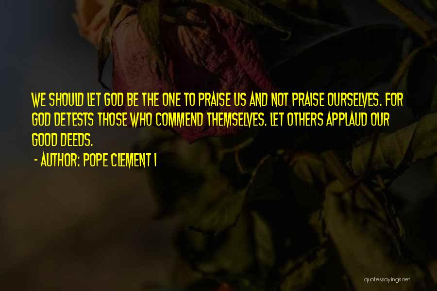Pope Clement Quotes By Pope Clement I