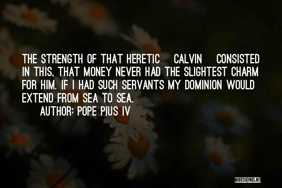 Pope Pius IV Quotes 2257547
