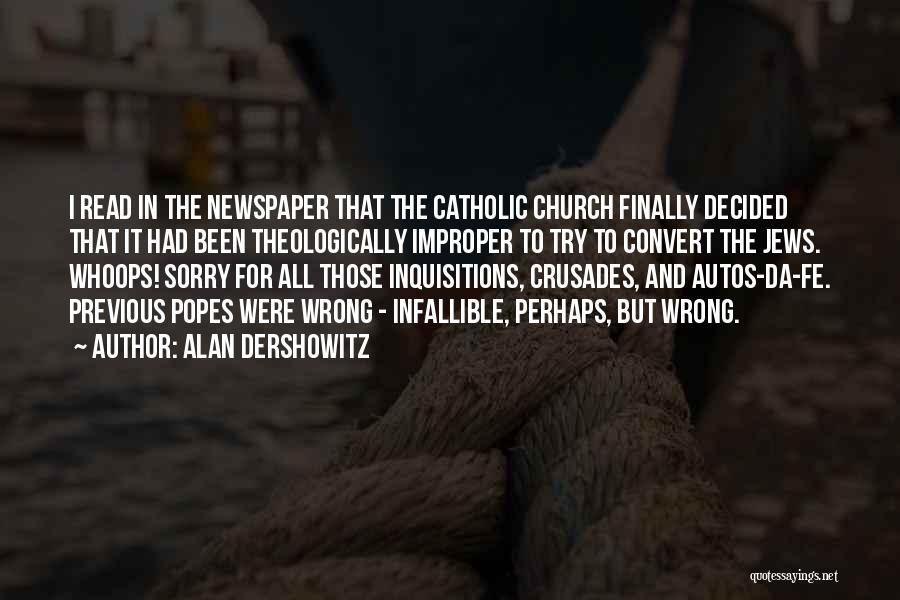 Popes Quotes By Alan Dershowitz