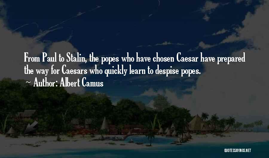 Popes Quotes By Albert Camus