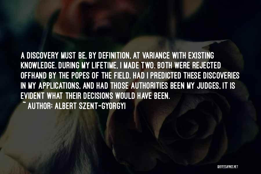 Popes Quotes By Albert Szent-Gyorgyi