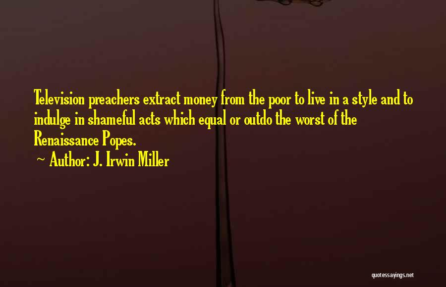 Popes Quotes By J. Irwin Miller