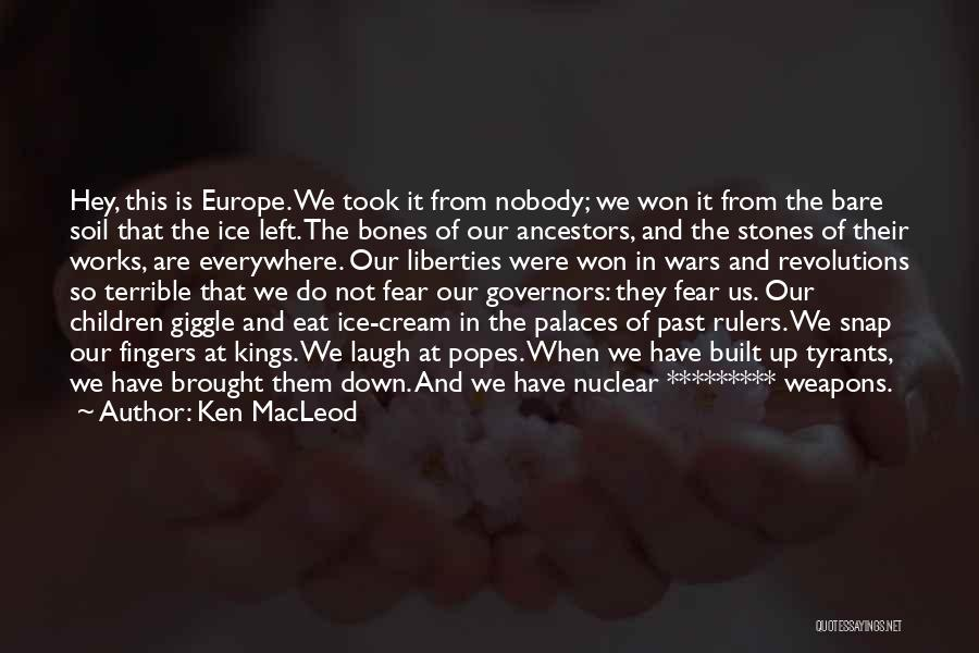 Popes Quotes By Ken MacLeod