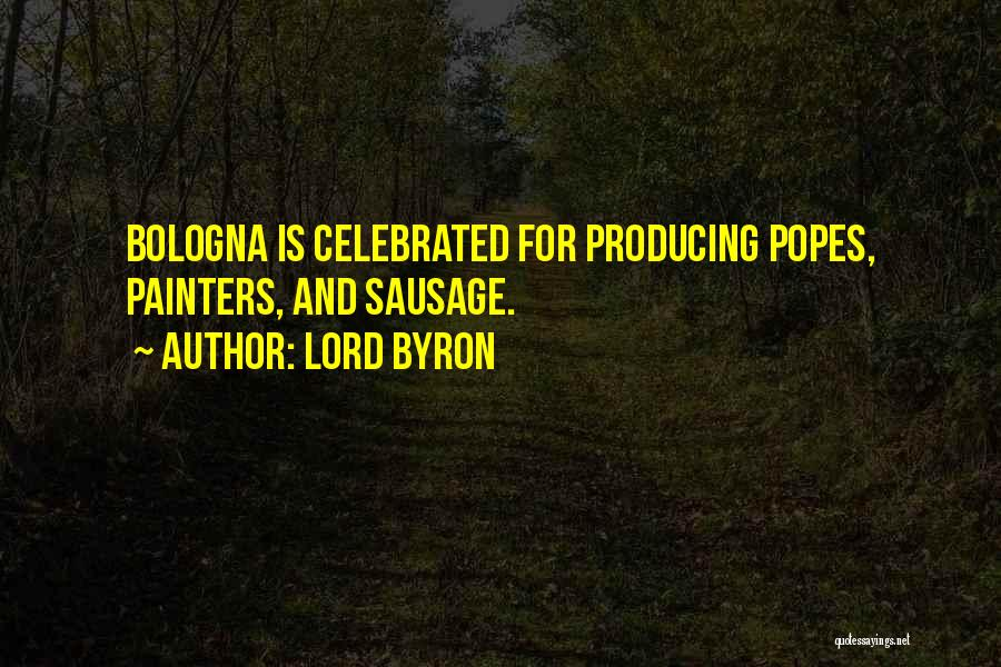 Popes Quotes By Lord Byron