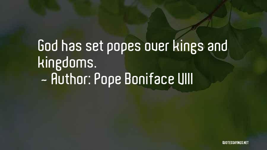 Popes Quotes By Pope Boniface VIII
