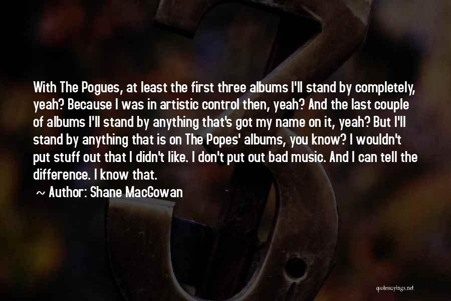 Popes Quotes By Shane MacGowan