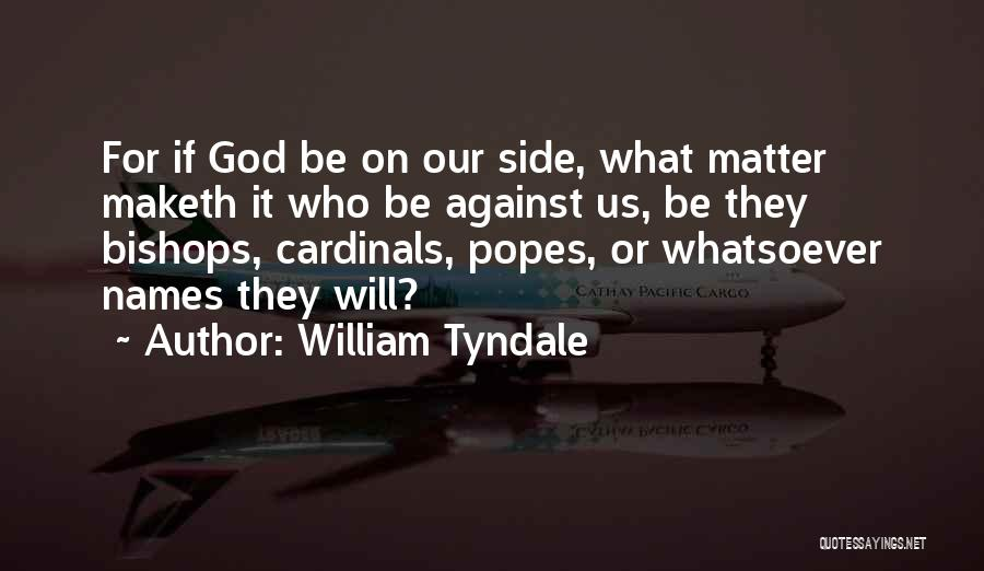 Popes Quotes By William Tyndale