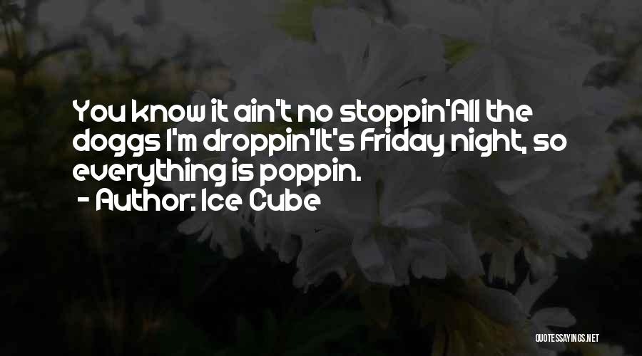 Poppin Quotes By Ice Cube