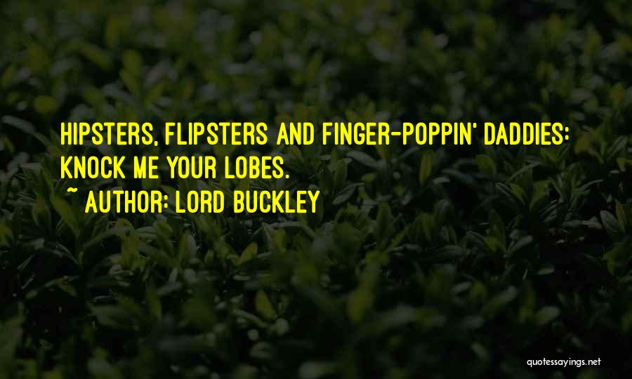 Poppin Quotes By Lord Buckley