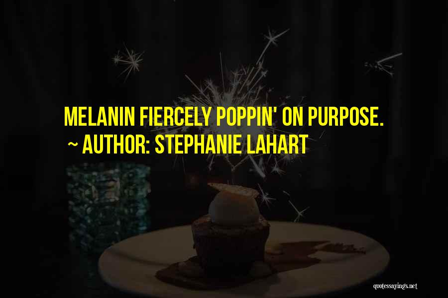 Poppin Quotes By Stephanie Lahart