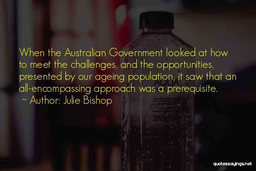 Population Ageing Quotes By Julie Bishop