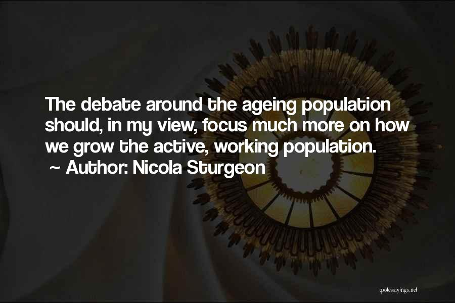 Population Ageing Quotes By Nicola Sturgeon