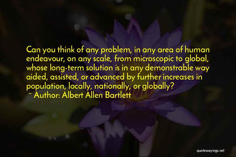 Population Problem Quotes By Albert Allen Bartlett