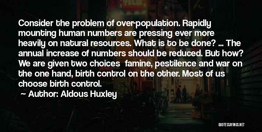Population Problem Quotes By Aldous Huxley