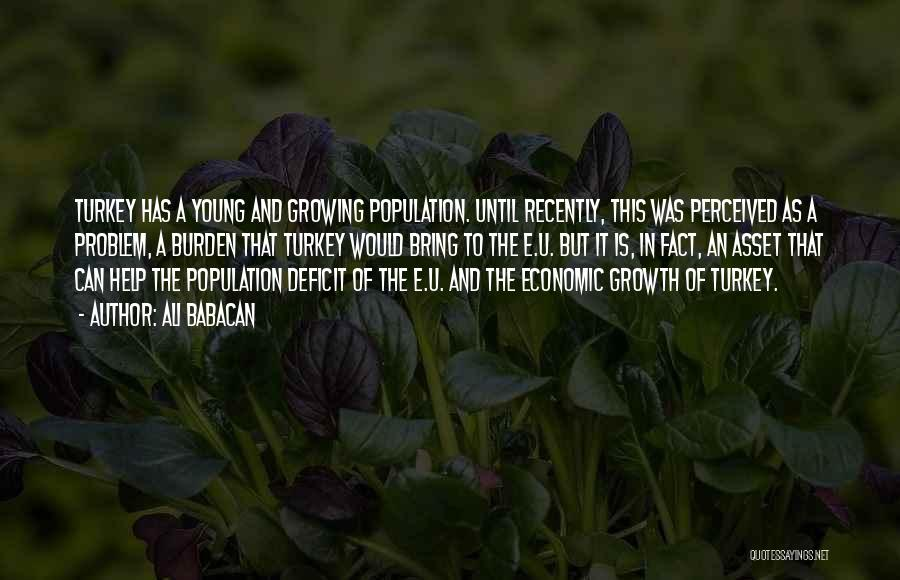 Population Problem Quotes By Ali Babacan