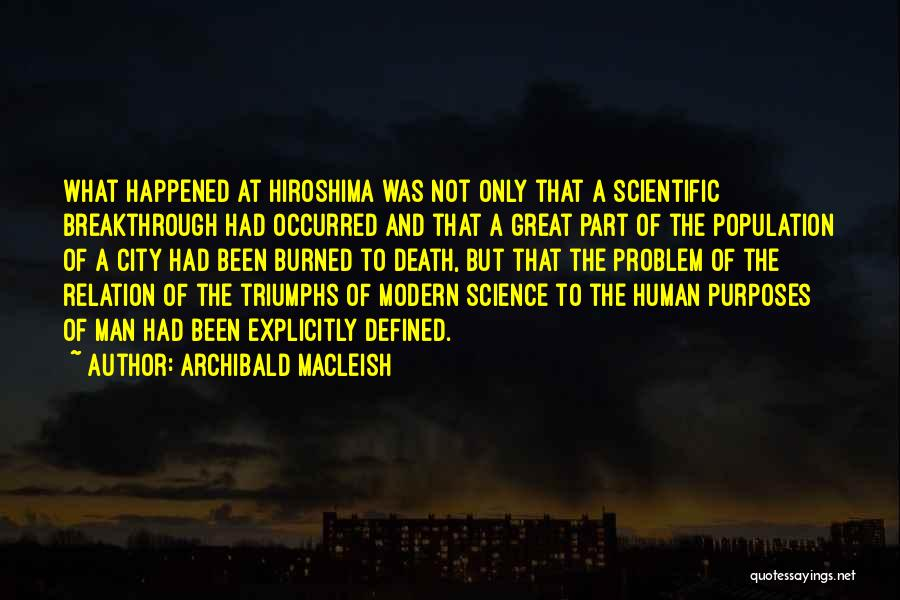 Population Problem Quotes By Archibald MacLeish