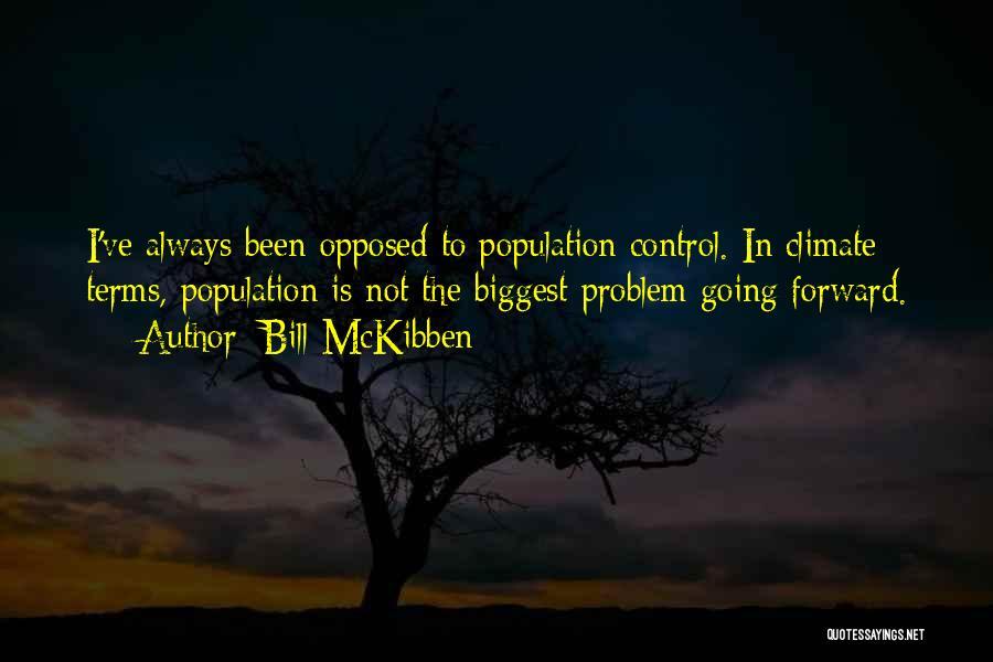 Population Problem Quotes By Bill McKibben