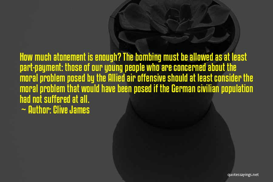 Population Problem Quotes By Clive James