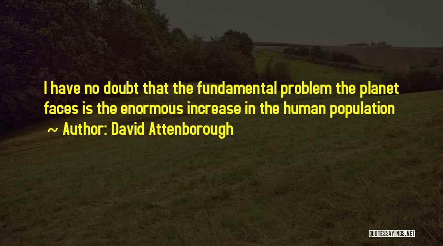Population Problem Quotes By David Attenborough