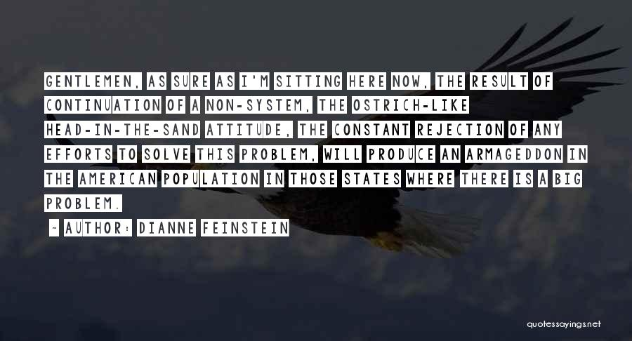 Population Problem Quotes By Dianne Feinstein