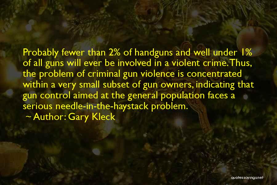 Population Problem Quotes By Gary Kleck
