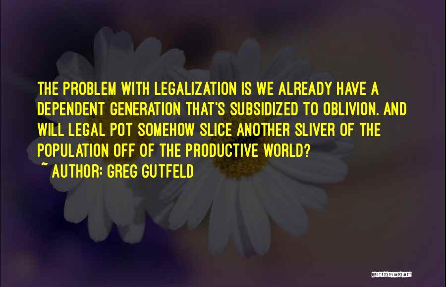 Population Problem Quotes By Greg Gutfeld