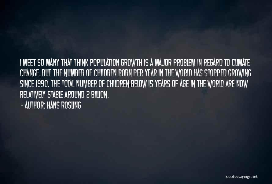 Population Problem Quotes By Hans Rosling