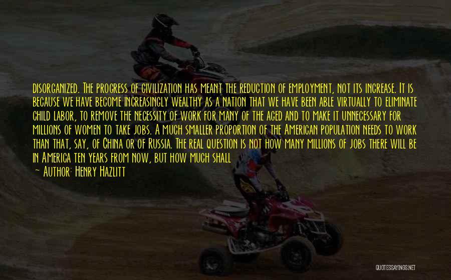 Population Problem Quotes By Henry Hazlitt