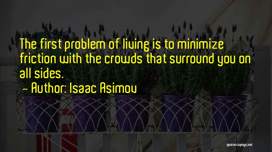 Population Problem Quotes By Isaac Asimov