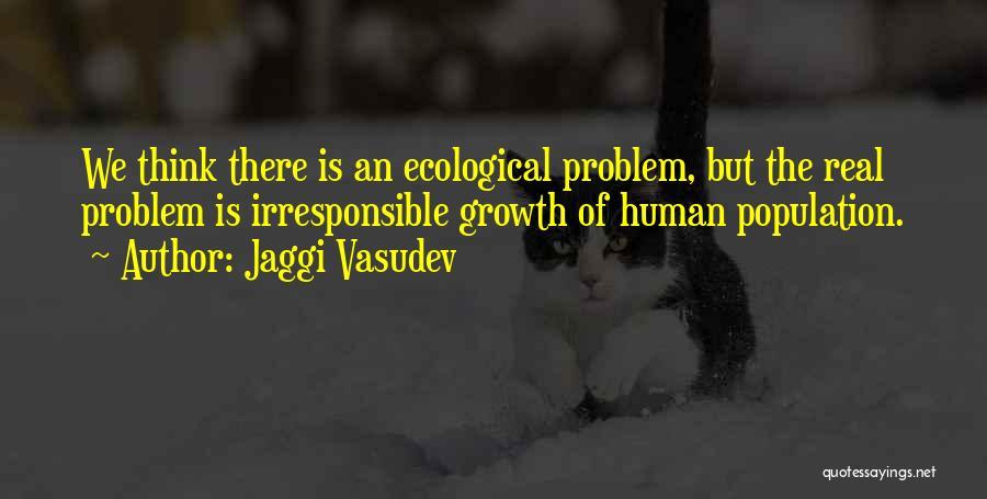 Population Problem Quotes By Jaggi Vasudev