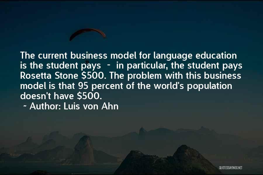 Population Problem Quotes By Luis Von Ahn