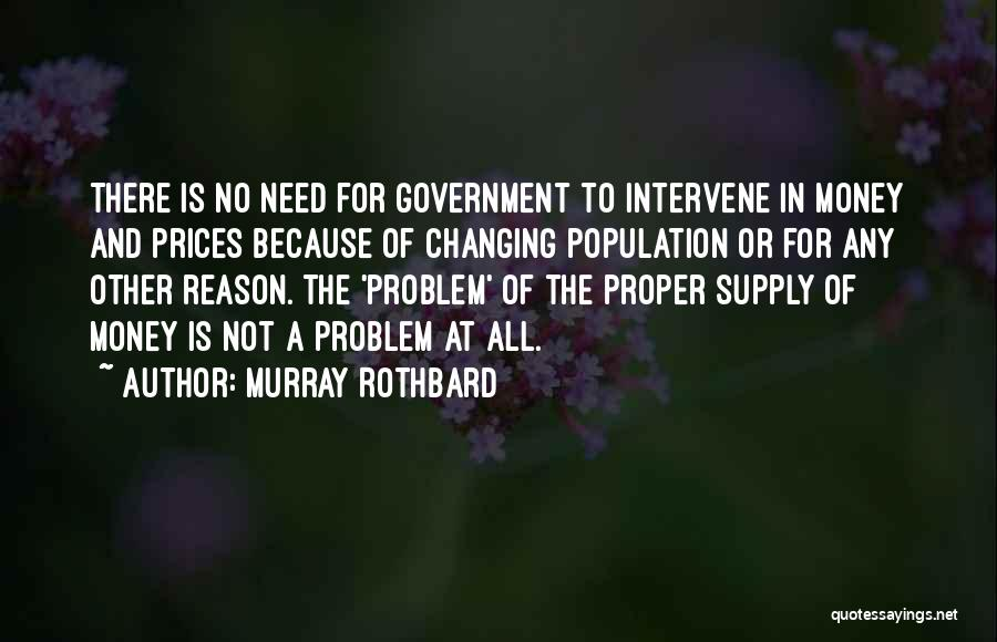 Population Problem Quotes By Murray Rothbard
