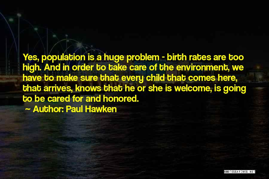 Population Problem Quotes By Paul Hawken