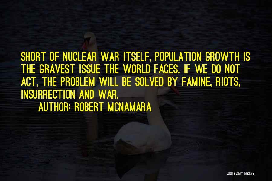 Population Problem Quotes By Robert McNamara