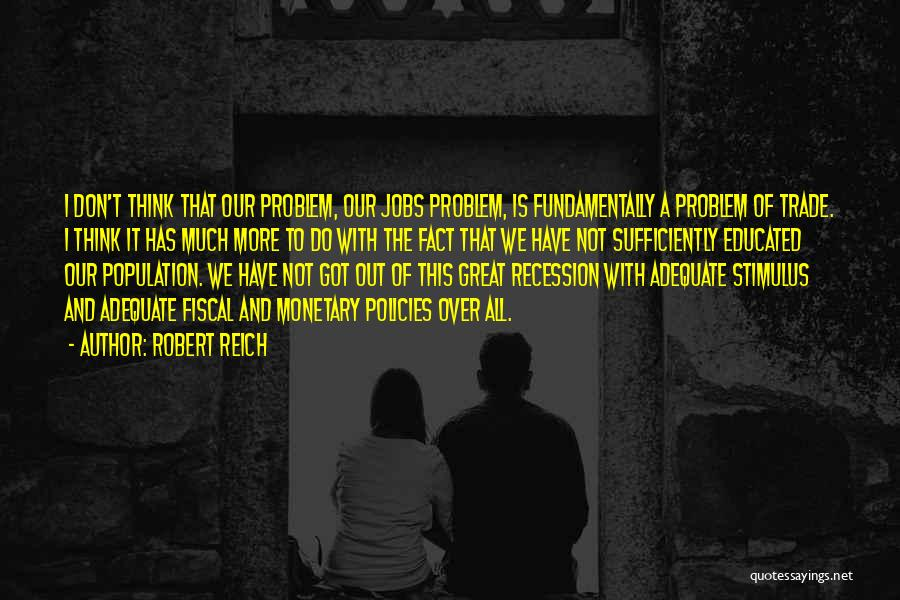 Population Problem Quotes By Robert Reich