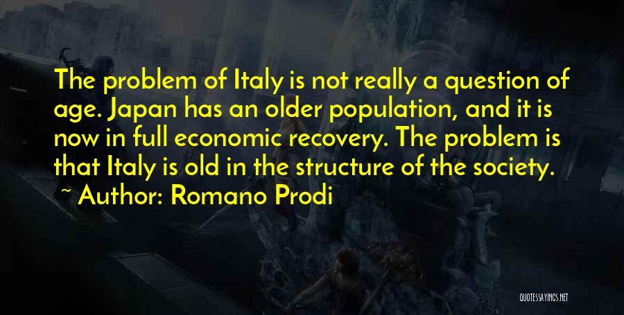 Population Problem Quotes By Romano Prodi