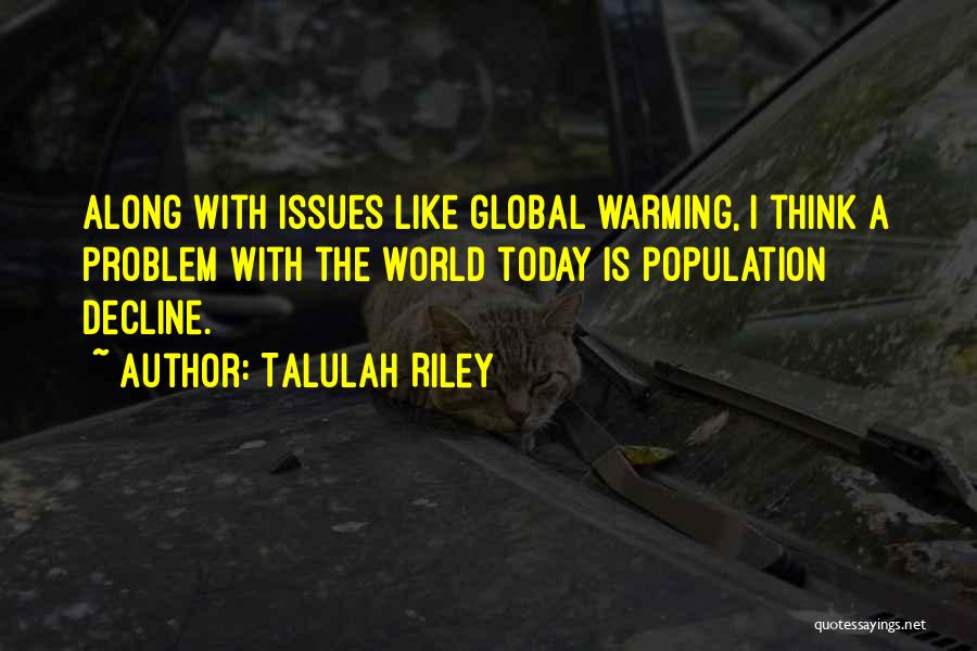 Population Problem Quotes By Talulah Riley
