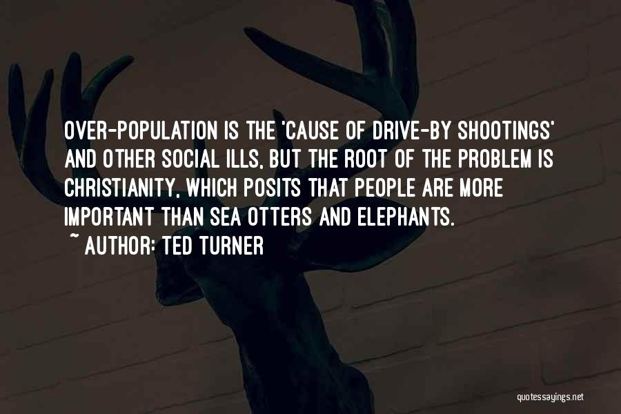 Population Problem Quotes By Ted Turner