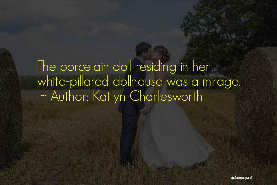Porcelain Doll Quotes By Katlyn Charlesworth