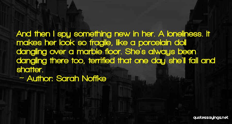 Porcelain Doll Quotes By Sarah Noffke